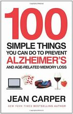 100 Simple Things You Can Do To Prevent Alzheimer's: and Age-Related Memory Los