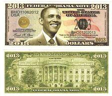 1-- BARACK OBAMA 2013 DOLLAR BILL-  Novelty - Collectible- FAKE- MONEY- ITEM -i