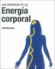 Los Secretos de La Energia Corporal (Spanish Edition)