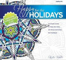 Happy for the Holidays: 12 Simple Tricks to Help You Relax, de-Stress and Enjoy