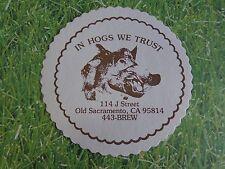 Beer Coaster ~ HOGSHEAD Brewpub ~ Old Sacramento, CALIFORNIA ~ In Hogs We Trust