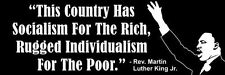 Martin Luther King Jr Bumper Sticker Socialism For The Rich MLK Decal
