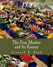 The Free Market and Its Enemy by Leonard Read (2015, Paperback, Large Type)
