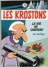 Les Krostons 3. La vie de chateau. DELIEGE 1982 NEUF