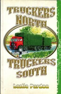 Truckers North Truckers South by Leslie Purdon