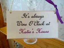Personalised wine o clock gift Sign Plaque/Shabby Chic /wine/spirits/Best Friend
