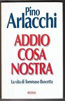 Pino Arlacchi Addio cosa nostra Rizzoli 1° edizione 1994  6603