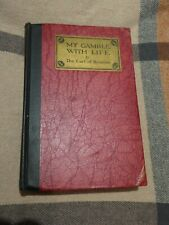 MY GAMBLE WITH LIFE BY THE EARL OF ROSSLYN - J H SEARS & COMPANY 1928