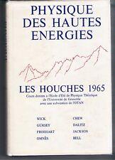 PHYSIQUE DES HAUTES ENERGIES (1965) WICK, GÜRSEY, FROISSART, OMNES, CHEW, DALITZ