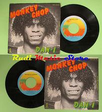 LP 45 7'' DAN I Monkey chop Roller do it boogie 1979 italy ISLAND no cd mc dvd *