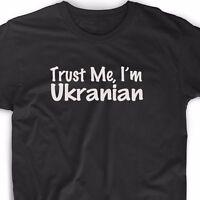 Trust Me I'm Ukrainian T Shirt Tee Ukraine Pride Country Heritage Gift Funny Fun