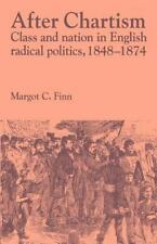 Past and Present Publications: After Chartism : Class and Nation in English...