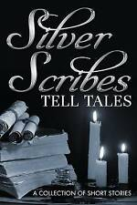 Silver Scribes Tell Tales (Paperback book, 2013)