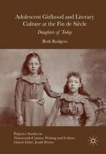 ADOLESCENT GIRLHOOD AND LITERARY CULTURE AT THE FIN DE SIFCLE - RODGERS, BETH -