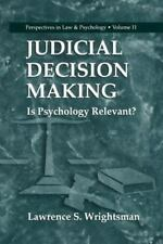 New Hardcover Judicial Decision Making : Is Psychology Relevant? 11 Wrightsman
