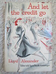 AND LET THE CREDIT GO~Lloyd Alexander~1955 HCDJ~Prydain Chronicles Author~BANK~