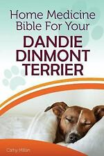 Home Medicine Bible for Your Dandie Dinmont Terrier : The Alternative Health.
