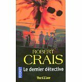 Robert Crais - Le dernier détective - 2006 - poche