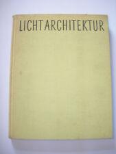 Licht Architektur : Licht und Farbe als Raumgestaltende Elemente
