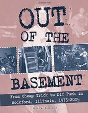 Out of the Basement: From Cheap Trick to DIY Punk in Rockford, Illinois, 1973-20