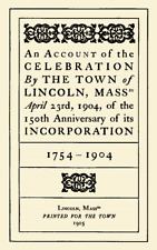 An Account of the Celebration by the Town of Lincoln, Mass, April 23rd, 1904, of