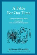 A Fable for Our Time : A Primordial Mating Ritual Is Resurrected with...