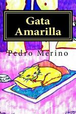 Gata Amarilla : Cuentos para Niños (1) by Pedro Merino (2016, Paperback,...
