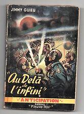 Fleuve Noir Anticipation 8. Au-delà de l'infini. JIMMY GUIEU. 1952. Etat A.