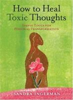 How to Heal Toxic Thoughts: Simple Tools for Personal Transformation by Ingerman