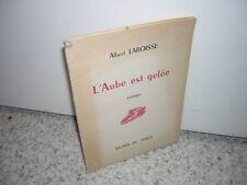 1950.l'aube est gelée / Albert Laboisse.envoi autographe.1des180ex sur alfa