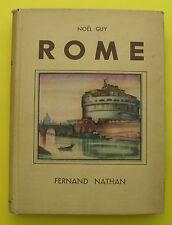 ROME ( histoire , architecture, antiquité ) Noël GUY - 1948