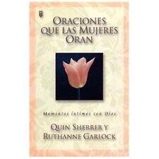 Oraciones Que Las Mujeres Oran: Prayers Women Pray (Spanish Edition)