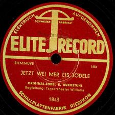 ORIGINAL-JODEL E. RUCKSTUHL Jetzt wei mer Eis-Jödele   -Volksmusik- 78rpm  S9560