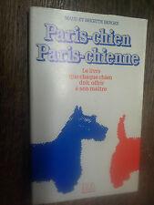 Paris chien Paris chienne Le livre que chaque chien doit offrir à son maître
