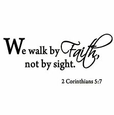We Walk By Faith Not By Sight 2 Corinthians 5:7 Wall Decal Quote Bible Religious