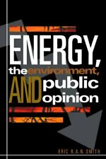 Energy, the Environment, and Public Opinion, Smith, N. 9780742510265 New,,