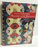 Victoria Findlay Wolfe's Playing with Purpose: A Quilt Retrospective Hardcover