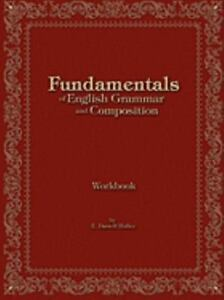 Fundamentals Of English Grammar And Composition Workbook: By Darrell Holley