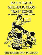 Rap N' Facts Multiplication Rap Songs : The Easier Way to Learn by Myrtice...