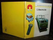ANCIEN LIVRE . EDITIONS GAMMA . L'ELECTRICITE .1973