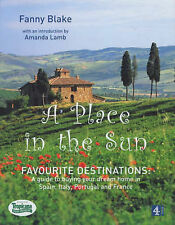 A PLACE IN THE SUN, FAVOURITE DESTINATIONS: A GUIDE TO BUYING YOUR DREAM HOME IN