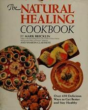 The Natural Healing Cookbook: Over 450 Delicious Ways to Get Better-ExLibrary