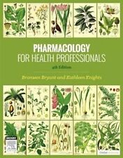 Pharmacology for Health Professionals by Bronwen Bryant, Kathleen Knights (Pape…