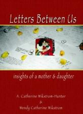 Letters Between Us. Wikstrom-Hunter, Catherine 9781591134916 Free Shipping.#