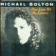 "7"" Michael Bolton/How Can We Be Lovers (NL)"
