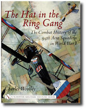 The Hat in the Ring Gang: The Combat History of the 94th Aero Squadron in WWI