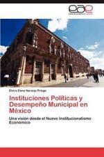 Instituciones Politicas y Desempeno Municipal En Mexico (Paperback or Softback)