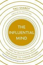 The Influential Mind: What the Brain Reveals about Our Power to Change Others (H
