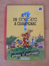 SPIROU ET FANTASIO- IL Y A UN SORCIER A CHAMPIGNAC- REEDITION 1971 / 1972