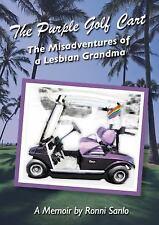 The Purple Golf Cart: The Misadventures of a Lesbian Grandma